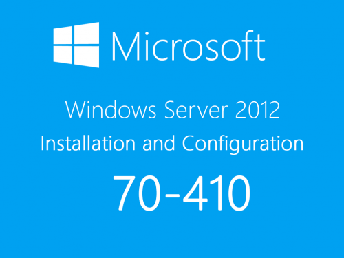 70-410: Installing and Configuring Windows Server 2012 R2